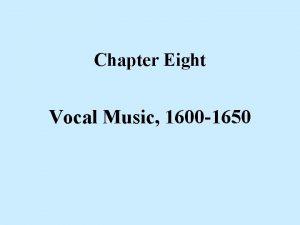 Chapter Eight Vocal Music 1600 1650 Claudio Monteverdi