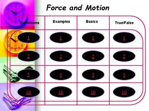 Force and Motion Definitions Examples Basics TrueFalse 1