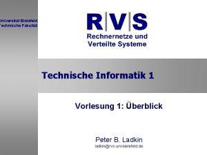 Universitt Bielefeld Technische Fakultt Technische Informatik 1 Vorlesung