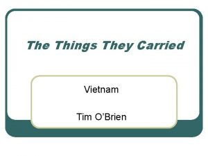The Things They Carried Vietnam Tim OBrien Vietnam