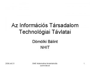 Az Informcis Trsadalom Technolgiai Tvlatai Dmlki Blint NHIT