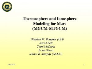 Thermosphere and Ionosphere Modeling for Mars MGCMMTGCM Stephen