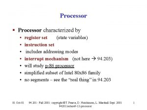 Processor Processor characterized by 01 Oct01 register set