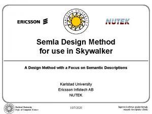 Semla Design Method for use in Skywalker A