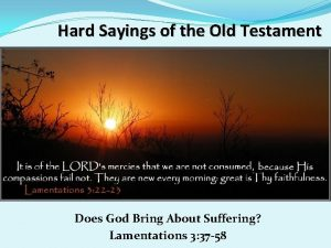 Hard Sayings of the Old Testament Does God