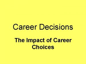 Career Decisions The Impact of Career Choices Career