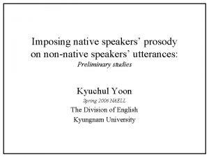 Imposing native speakers prosody on nonnative speakers utterances