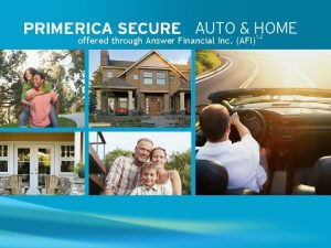 offered through Answer Financial Inc AFI PRIMERICA SECURE