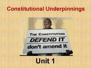 Constitutional Underpinnings Unit 1 1 CONSTITUTIONAL DEMOCRACY 2