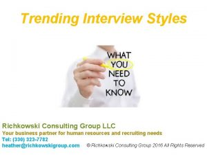 Trending Interview Styles Richkowski Consulting Group LLC Your