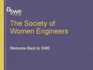 The Society of Women Engineers Welcome Back to