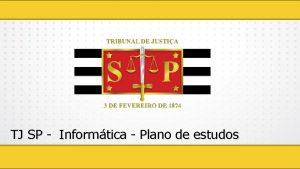 TJ SP Informtica Plano de estudos Informtica no