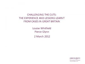CHALLENGING THE CUTS THE EXPERIENCE AND LESSONS LEARNT