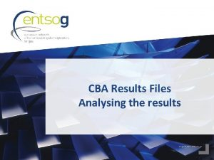 CBA Results Files Analysing the results Getting started
