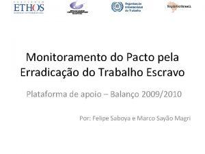 Monitoramento do Pacto pela Erradicao do Trabalho Escravo