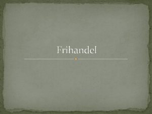 Frihandel Ricardos teori om relativa frdelar Portugal England