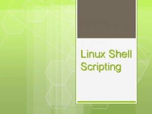 Linux Shell Scripting Agenda Pengantar UNIXLINUX and Shell