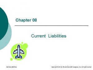 Chapter 08 Current Liabilities Mc GrawHillIrwin Copyright 2011