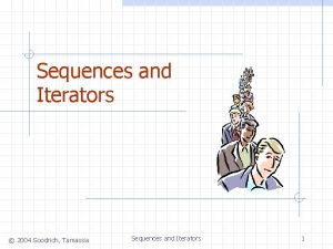 Sequences and Iterators 2004 Goodrich Tamassia Sequences and
