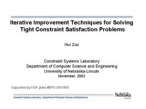 Iterative Improvement Techniques for Solving Tight Constraint Satisfaction