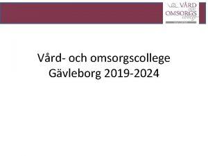 Vrd och omsorgscollege Gvleborg 2019 2024 Vrd och