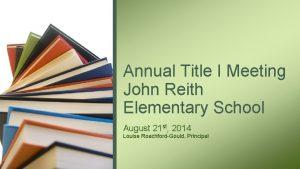 Annual Title I Meeting John Reith Elementary School