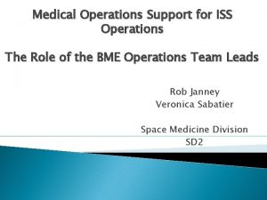 Medical Operations Support for ISS Operations The Role