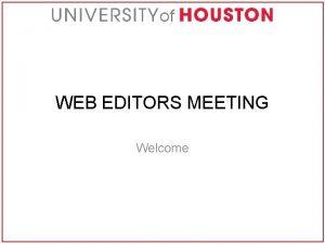 WEB EDITORS MEETING Welcome GOOGLE ANALYTICS Google Analytics