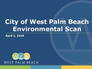 City of West Palm Beach Environmental Scan April