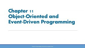 Chapter 11 ObjectOriented and EventDriven Programming PRELUDE TO