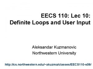 EECS 110 Lec 10 Definite Loops and User