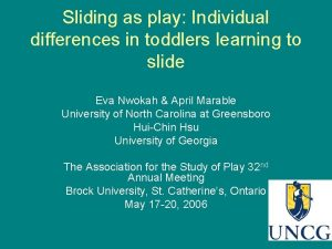 Sliding as play Individual differences in toddlers learning