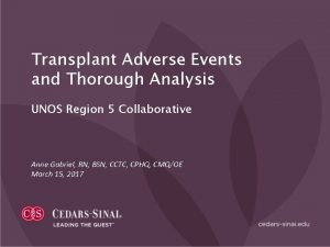 Transplant Adverse Events and Thorough Analysis UNOS Region