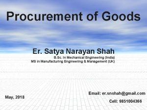 Procurement of Goods Er Satya Narayan Shah B