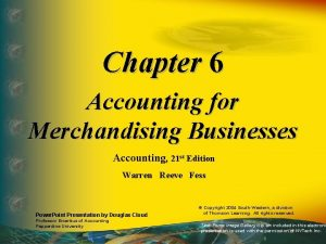 Chapter 6 Accounting for Merchandising Businesses Accounting 21