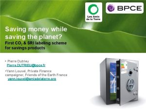 Saving money while saving the planet First CO