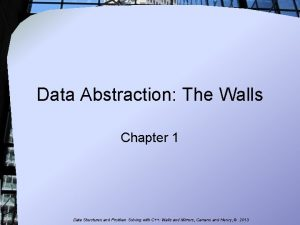 Data Abstraction The Walls Chapter 1 Data Structures
