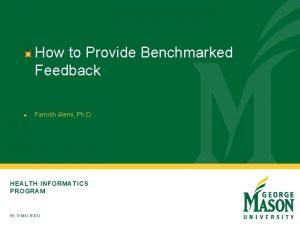 How to Provide Benchmarked Feedback Farrokh Alemi Ph