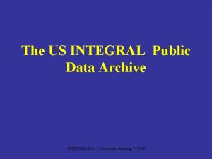 The US INTEGRAL Public Data Archive INTEGRAL Users