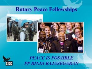 Rotary Peace Fellowships PEACE IS POSSIBLE PP BINDI