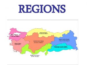 REGIONS Regions in Turkey The Marmara Region The