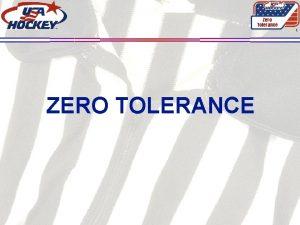Zero Tolerance 1 ZERO TOLERANCE ENFORCEMENT Zero Tolerance