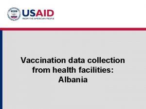 Vaccination data collection from health facilities Albania Albania