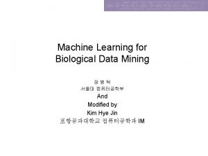 Machine Learning for Biological Data Mining And Modified