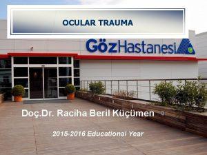 OCULAR TRAUMA Do Dr Raciha Beril Kmen 2015