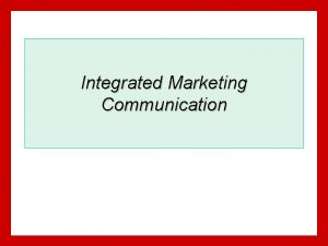Integrated Marketing Communication The Marketing Communications Mix Advertising
