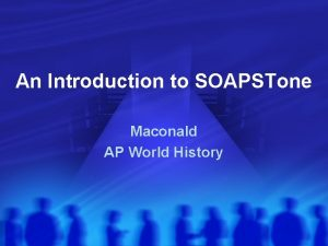An Introduction to SOAPSTone Maconald AP World History