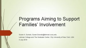 Programs Aiming to Support Families Involvement Susan A