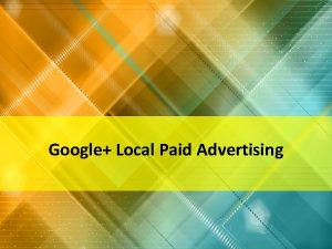 Google Local Paid Advertising Google Local Paid Advertising
