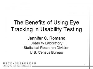The Benefits of Using Eye Tracking in Usability